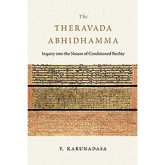 The Theravada Abhidhamma - Inquiry into the Nature of Conditioned Real
