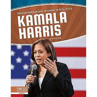 Bahnbrechende Frauen in der Politik - Kamala Harris von -Kelsey Jopp - 97