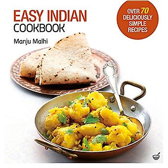 Easy Indian Cookbook - Over 70 Deliciously Simple Recipes by Manju Mal