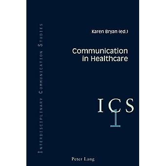 Communication in Healthcare by Karen Bryan - 9783039111220 Book