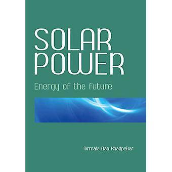 Solar Power - Energy of the Future by Nirmala Rao Khandpekar - 9788131