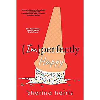 Imperfectly Happy by Sharina Harris - 9781496725639 Book