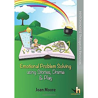 Emotional Problem Solving Using Stories - Drama & Play by Joan Mo