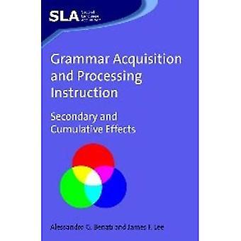 Erwerb der Grammatik und die Verarbeitungsanweisung: Sekundär- und kumulative Effekte