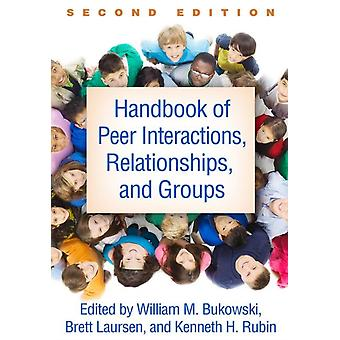 Handbook of Peer Interactions Relationships and Groups Se by William M Bukowski