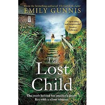 The Lost Child - Unlock a long-kept - heartrending secret in this grip