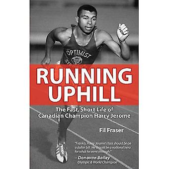 Running Uphill: The Fast, Short Life of Canadian Champion Harry Jerome