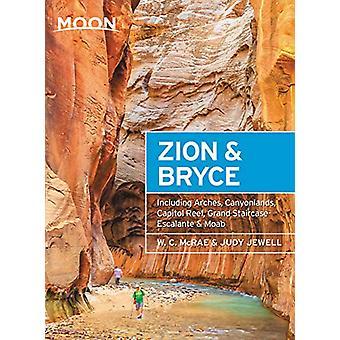 Moon Zion & Bryce (Eighth Edition) - With Arches - Canyonlands - C