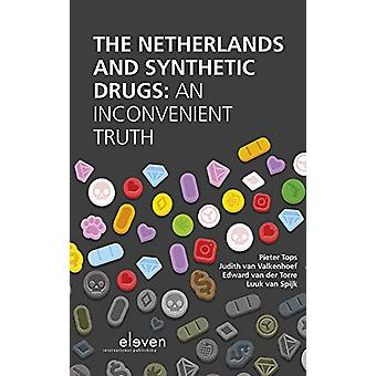 The Netherlands and Synthetic Drugs - An Inconvenient Truth by Pieter