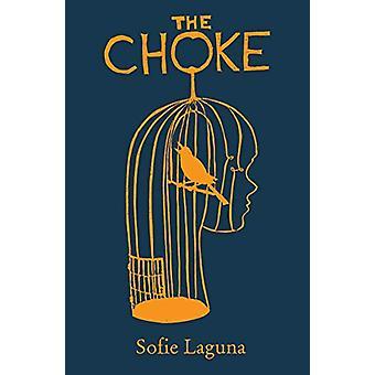 The Choke by Sofie Laguna - 9781910709573 Book