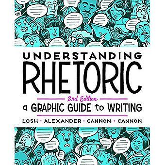 Understanding Rhetoric - A Graphic Guide to Writing by Elizabeth Losh
