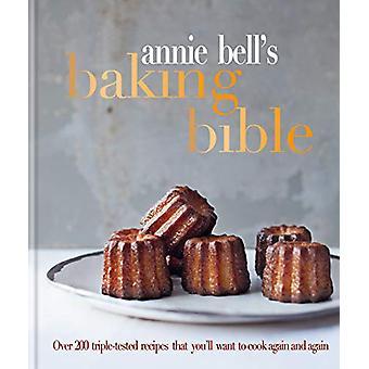 Annie Bell's Baking Bible - Meer dan 200 driedubbele recepten die you'll