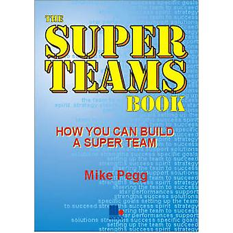 The Super Teams Book by Mike Pegg - 9781852524227 Book