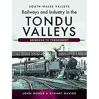 Railways and Industry in the Tondu Valleys - Bridgend to Treherbert by