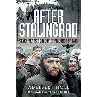 Na Stalingrad - zeven jaar als een Russische krijgsgevangene door Adelbert