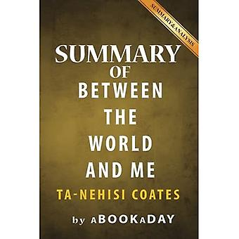 Summary of Between the World and Me: By Ta-Nehisi� Coates - Summary & Analysis