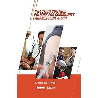 Infection Control Policies for Community Paramedicine & MIH by Ka