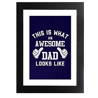 This Is What An Awesome Dad Looks Like Framed Print