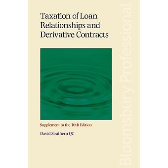 Taxation of Loan Relationships and Derivative Contracts  Supplement to the 10th edition by David Southern