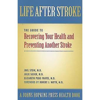 脳卒中後の生活 - あなたの健康を回復し、別の脳卒中を防ぐためのガイド