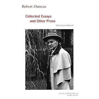 Robert Duncan - Essais recueillis et autres proses