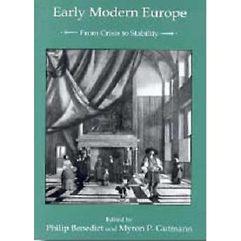 Early Modern Europe by Edited by Philip Benedict & Edited by Myron Gutmann