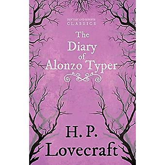 The Diary of Alonzo Typer (Fantasy and Horror Classics) by H. P. Love