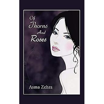 Of Thorns and Roses by Asma Zehra - 9781482816211 Book