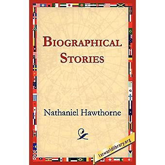 Biographical Stories by Nathaniel Hawthorne - 9781595401120 Book