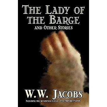 The Lady of the Barge and Other Stories by W. - W. Jacobs - 978159818