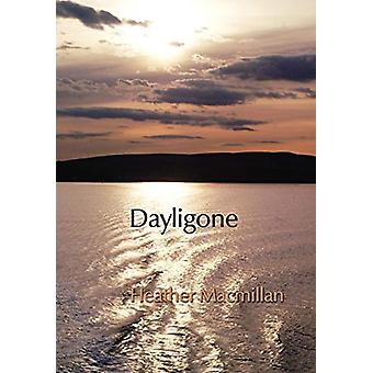 Dayligone by Heather Macmillan - 9781907165016 Book