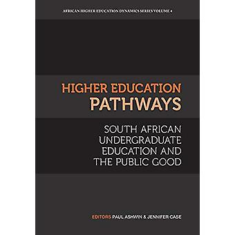 Higher Education Pathways - South African Undergraduate Education and