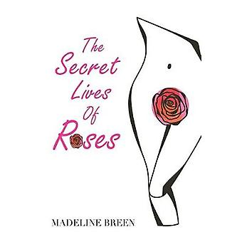The Secret Lives of Roses by Madeline Breen - 9781984591852 Book