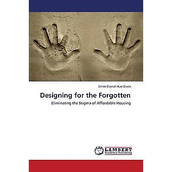 Designing for the Forgotten by Dixon Emile Everoll Huie - 97836595389