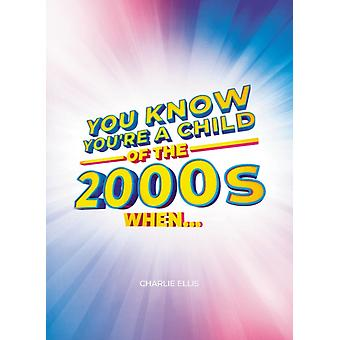 You Know Youre a Child of the 2000s When by Charlie Ellis