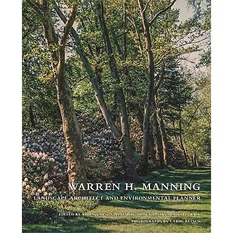 Warren H. Manning by Photographs by Carol Betsch & Edited by Robin Karson & Edited by Jane Roy Brown & Edited by Sarah Allaback