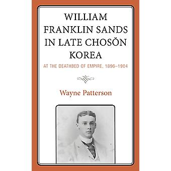 William Franklin Sands in Late Choson Korea by Wayne Patterson