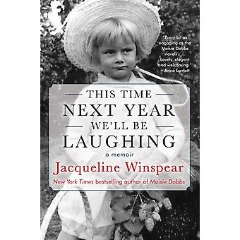 This Time Next Year Well Be Laughing by Jacqueline Winspear
