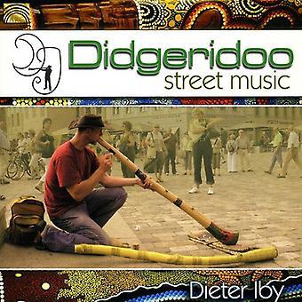 Dieter Iby - importación de los E.e.u.u. música de Didgeridoo calle [CD]