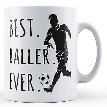 Best. Baller. Ever. (Football) - Printed Ceramic Mug