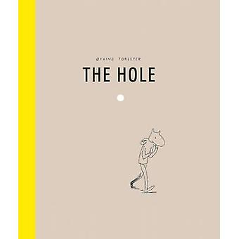 The Hole by Oyvind Torseter - Oyvind Torseter - 9781592701438 Book