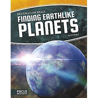Destination Space - Finding Earthlike Planets by  -Liz Kruesi - 978163