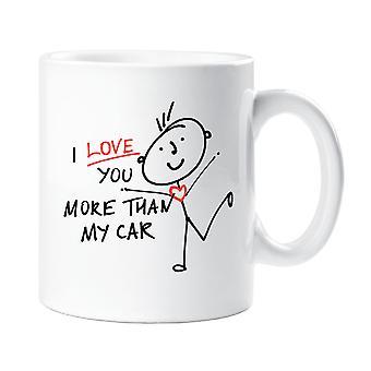 I Love You More Than My Car Mug