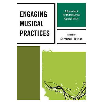 Engaging Musical Practices - A Sourcebook for Middle School General Mu