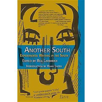 Ein weiterer Süden - experimentelle schreiben im Süden von Bill Lavendel - H