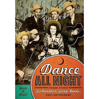 Alle tanzen Nacht - die anderen südwestlichen Swing-Bands - Vergangenheit und Pres