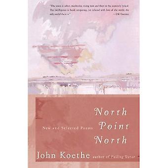 North Point North: Nya och valda dikter