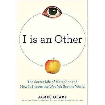 I è un altro: la vita segreta di metafora e come le forme il modo in cui vediamo il mondo