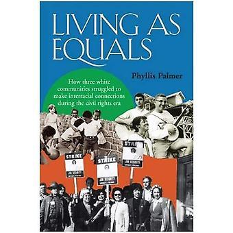 Vivre comme des égaux: comment les trois communautés blanches lutté pour établir des connexions Interracial pendant l'ère de droits civiques