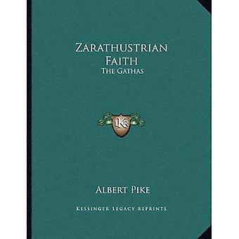 Zarathustrian Faith: The Gathas